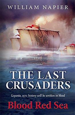 The Last Crusaders: Blood Red Sea (Clash of Empires) by Napier, William | Paperb