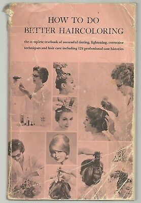 Vintage book 1962 CLAIROL How To Do Better Haircoloring Textbook Beauty School
