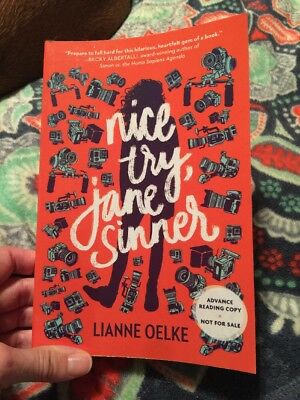 Nice Try, Jane Sinner By Lianne Oelke (ADVANCED READER COPY) 2018