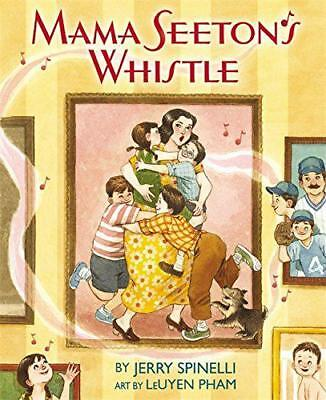 Mama Seeton's Whistle by Spinelli, Jerry   Hardcover Book   9780316122177   NEW