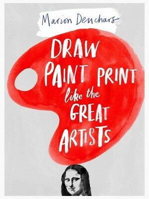 Draw Paint Print Like the Great Artists, Deuchars, Marion
