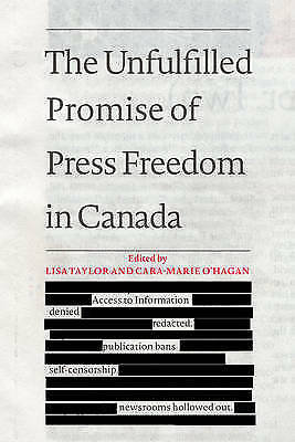 The Unfulfilled Promise of Press Freedom in Canada, Lisa Taylor