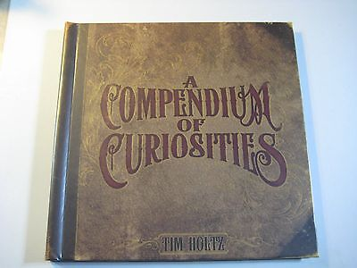 TIM HOLTZ Author AUTOGRAPHED Compendium of Curiosities Book Vol 1