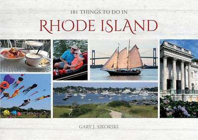 101 Things to Do in Rhode Island by Gary J. Sikorski | Hardcover Book | 97807643