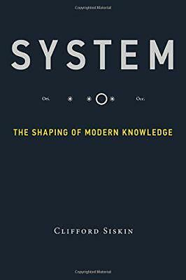System: The Shaping of Modern Knowledge (Infrastructures) by Siskin, Clifford |