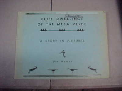 Cliff Dwellings of the Mesa Verde-a story in pictures by Don Watson-Vintage!