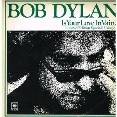 """BOB DYLAN Is Your Love In Vain 12"""" VINYL UK Cbs 1978 2 Track Limited Edition"""
