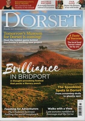 Dorset Magazine November 2017 Bridport, Swanage, Up Cerne, Game Birds, Ghosts