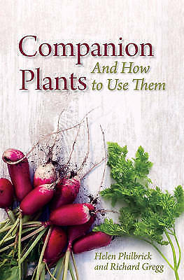 Companion Plants and How to Use Them, Philbrick, Helen