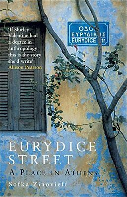 Eurydice Street: A Place in Athens by Sofka Zinovieff | Paperback Book | 9781862