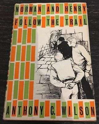 Norman And Henry Follow The Trial Anthony C Wilson 1st Edition 1959 Methuen Book