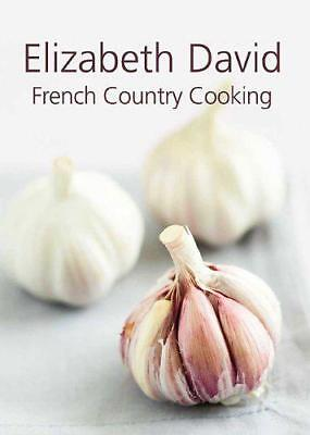 French Country Cooking by Elizabeth David | Hardcover Book | 9781908117052 | NEW