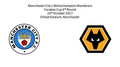 Manchester City v Wolves Carabao Cup (League Cup) 24-10-17 PRE-ORDER Programme