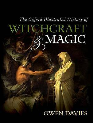 The Oxford Illustrated History of Witchcraft and Magic, Davies, Owen