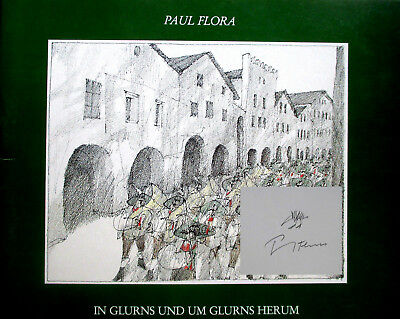 PAUL FLORA >In Glurns und um Glurns.< HAND-SIGNIERT + Zeichnung, 24x22, EA 1987