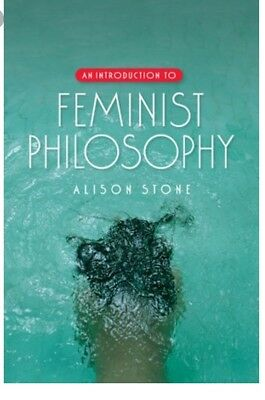 An Introduction to Feminist Philosophy by Alison Stone (Paperback, 2007)