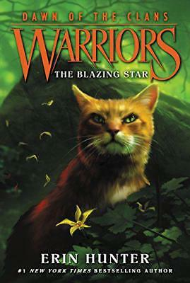 Warriors: Dawn of the Clans #4: The Blazing Star by Hunter, Erin | Paperback Boo
