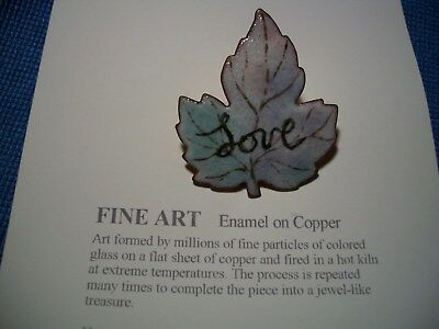 New Leaf Enamel On Copper Signed Diane (Mingolla) word Love  One of a kind Pin