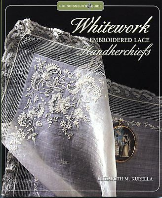 """BOOK Connoisseur""""s Guide to WHTEWORK EMBROIDERED LACE HANDKERCHIEFS  Kurella"""