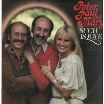 PETER PAUL AND MARY Such Is Love LP VINYL 10 Track (830331) US Peter Paul And