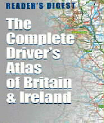 The Complete Driver's Atlas of Britain and Ireland (Road Atlas), Reader's Digest