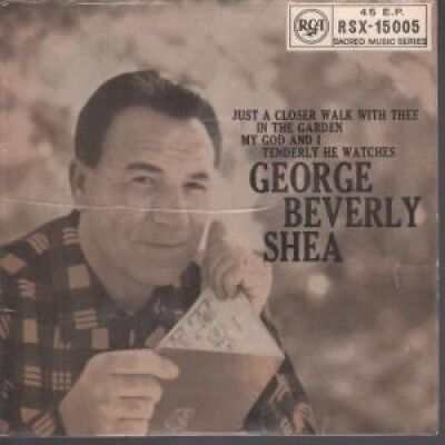 """GEORGE BEVERLY SHEA Just A Closer Walk With Thee 7"""" VINYL UK Rca Victor 4 Track"""