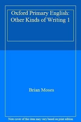 Oxford Primary English: Other Kinds of Writing 1,Brian Moses