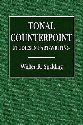 Tonal Counterpoint: Studies in Part-Writing by Spalding, Walter R. -Paperback