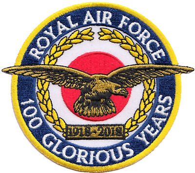 100 Glorious Years 1918 to 2018 Royal Air Force RAF Crest Embroidered Patch