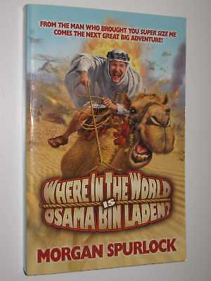 Where in the World is Osama Bin Laden by MORGAN SPURLOCK - 2008 Large PB