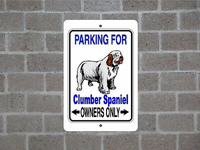Clumber Spaniel dog - parking owners guard yard fence aluminum metal sign plaque
