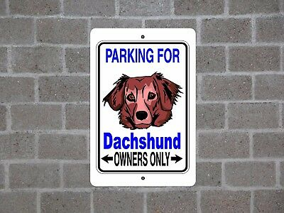 Dachshund (A) dog - parking owners guard yard fence aluminum metal sign fence