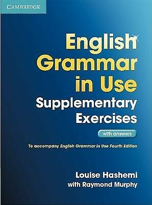 English Grammar in Use Supplementary Exercises with Answers by Hashemi, Louise