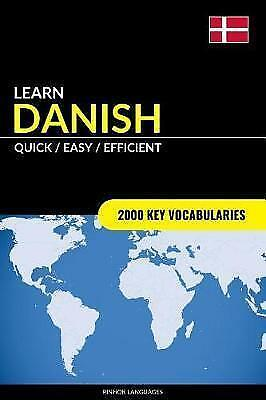 Learn Danish - Quick / Easy / Efficient 2000 Key Vocabularies by Languages Pinho