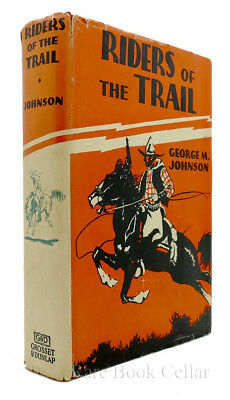 George M. Johnson RIDERS OF THE TRAIL Vintage Copy
