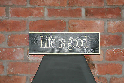 Life is Good Vintage Shabby Chic Wooden Sign Old Look Retro