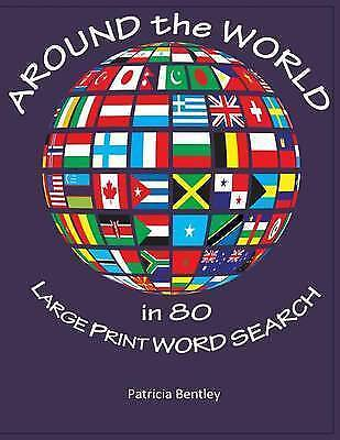 Around the World in 80 Large Print Word Search by Bentley, Patricia -Paperback