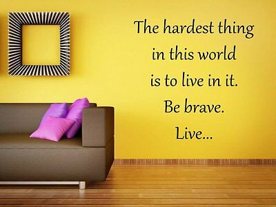 The hardest thing in this world is to live in it... Large Wall Sticker Decal UK