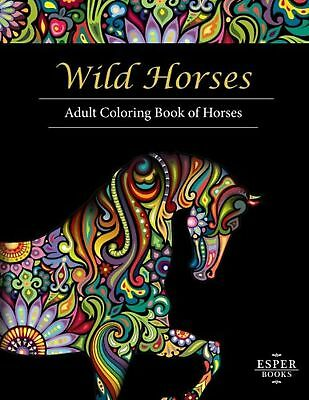Wild Horses: An Adult Coloring Book of Horses