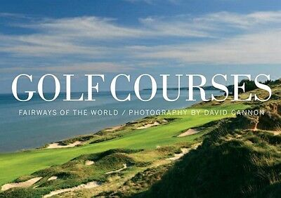 Golf Courses: Fairways of the World by Cannon, David -Hcover