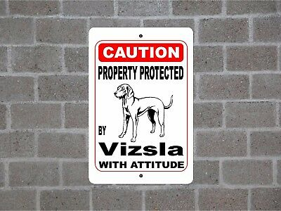 Property protected by Vizsla dog with attitude fence aluminum metal sign #B