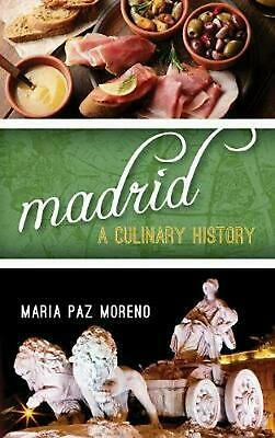 Madrid: A Culinary History by Maria Paz Moreno Hardcover Book Free Shipping!