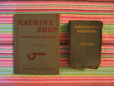 Machine Shop Theory and Practice ©1950 & Machinery's Handbook 15th Edition ©1954