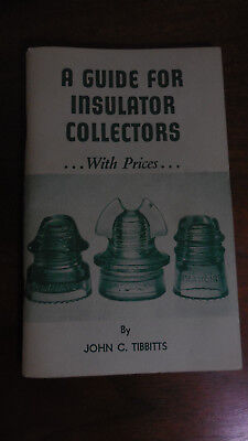 "Soft Cover Book "" A Guide For Insulator Collectors with Prices"" by John Tibbitts"