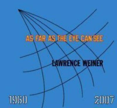 Lawrence Weiner: As Far as the Eye Can See: 1960-2007 (Whi... | Buch | gebraucht