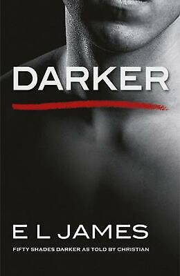 Darker: Fifty Shades Darker as Told by Christian by E L James Paperback Book