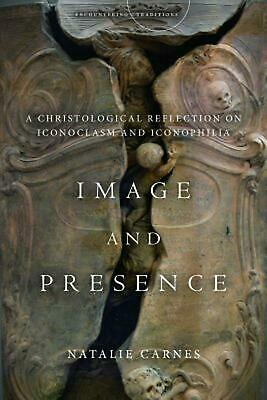Image and Presence: A Christological Reflection on Iconoclasm and Iconophilia by