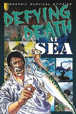 Defying Death at Sea (Graphic Survival Stories), Gary Jeffrey, Good Condition Bo