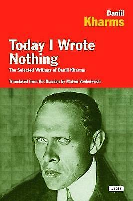 Today I Wrote Nothing, Kharms, Daniil