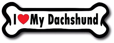 Dog Bone Magnet I Love My Dachshund Car Truck Refrigerator Sign Puppy